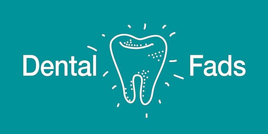 dental-fads